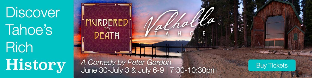 Valhalla Summer Play – Murdered to Death South Lake Tahoe CA