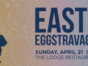 Easter Eggstravaganze and Brunch at the Lodge