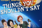 """The Loft Theatre, The Kinsey Sicks in """"Things You Shouldn't Say"""""""