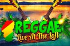 The Loft Theatre, Reggae Sundays Live