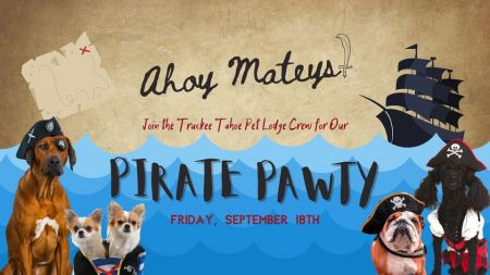 Truckee-Tahoe Pet Lodge, Pirate Pawty!