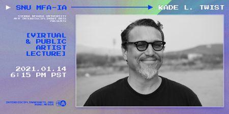 Sierra Nevada College, Virtual Artist Lecture: Kade L. Twist