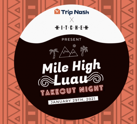 Trip Nosh, Mile High Luau   Takeout Night