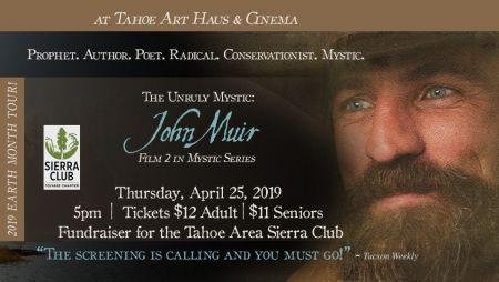 Tahoe Art Haus & Cinema, The Unruly Mystic: John Muir - Tahoe City CA