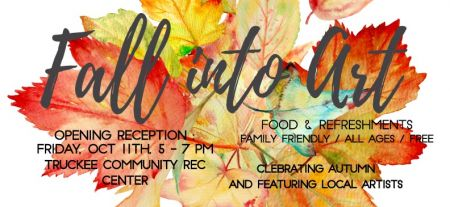 Truckee Donner Recreation & Park District, Fall into Art - Exhibit Opening Reception!
