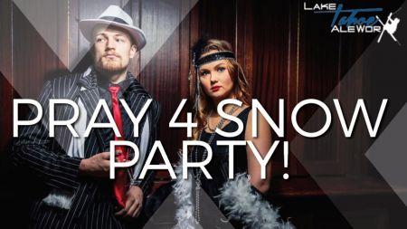 Lake Tahoe AleWorX Taproom, Pray 4 Snow Prohibition Party!