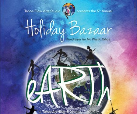 Tahoe Art Haus & Cinema, Tahoe Flow Arts Holiday Bazaar