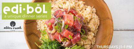 Alder Creek Cafe & Trailside Bar, Edi-Bōl Dinner Series