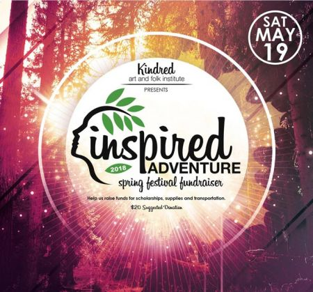 Kindred Art & Folk Institute, Inspired Adventure Spring Festival Fundraiser