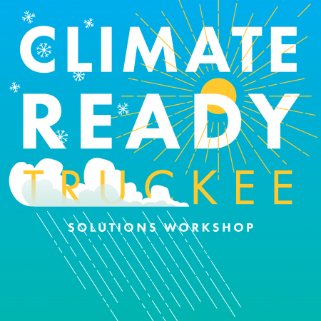 Town of Truckee, Climate-Ready Truckee Solutions Workshop
