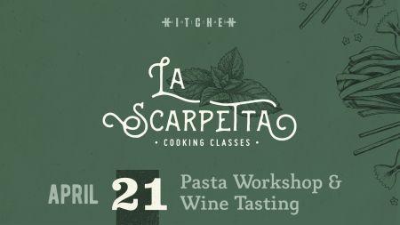 Kitchen Collab, La Scarpetta Truckee   3-Part Cooking Class Series