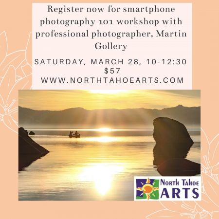 North Tahoe Arts, Smartphone photography 101 with professional photographer, Martin Gollery