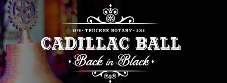 Rotary Club of Truckee, 40th Annual Cadillac Ball - Back in Black