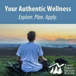 Tahoe Forest Health System, Your Authentic Wellness Free Workshops