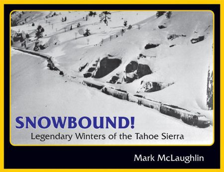 Sierra State Parks Foundation, Snowbound! with Mark McLaughlin