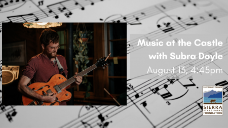 Sierra State Parks Foundation, Music at the Castle: Subra's Serenade
