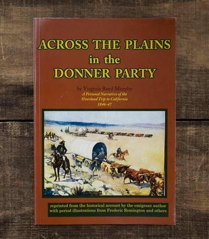 Sierra State Parks Foundation, Across The Plains In The Donner Party